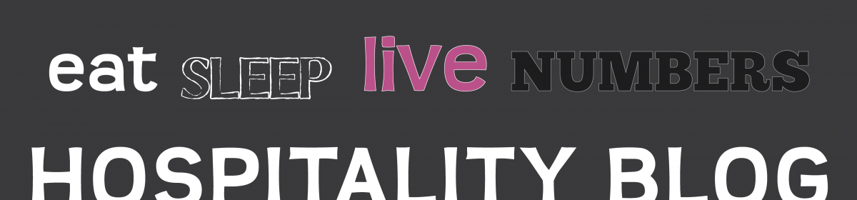 Eat Sleep Live Numbers: Blog for the hospitality industry and those that support the hospitality industry